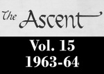 The Ascent, Vol. 15, 1963-1964