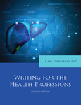 Writing for the Health Professions, 2nd ed. by Karl Terryberry