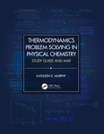 Thermodynamics Problem Solving in Physical Chemistry: Study Guide and Map